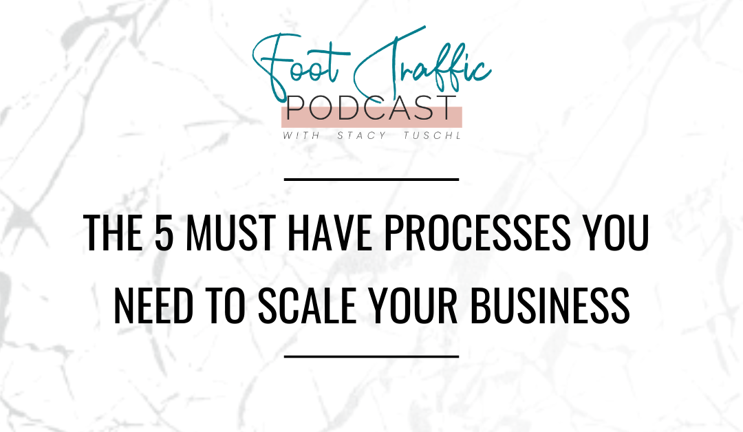The 5 Must Have Processes You Need To Scale Your Business