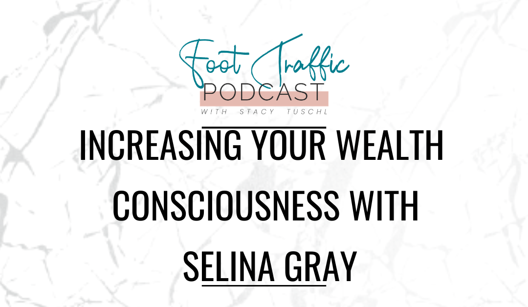 Increasing Your Wealth Consciousness with Selina Gray