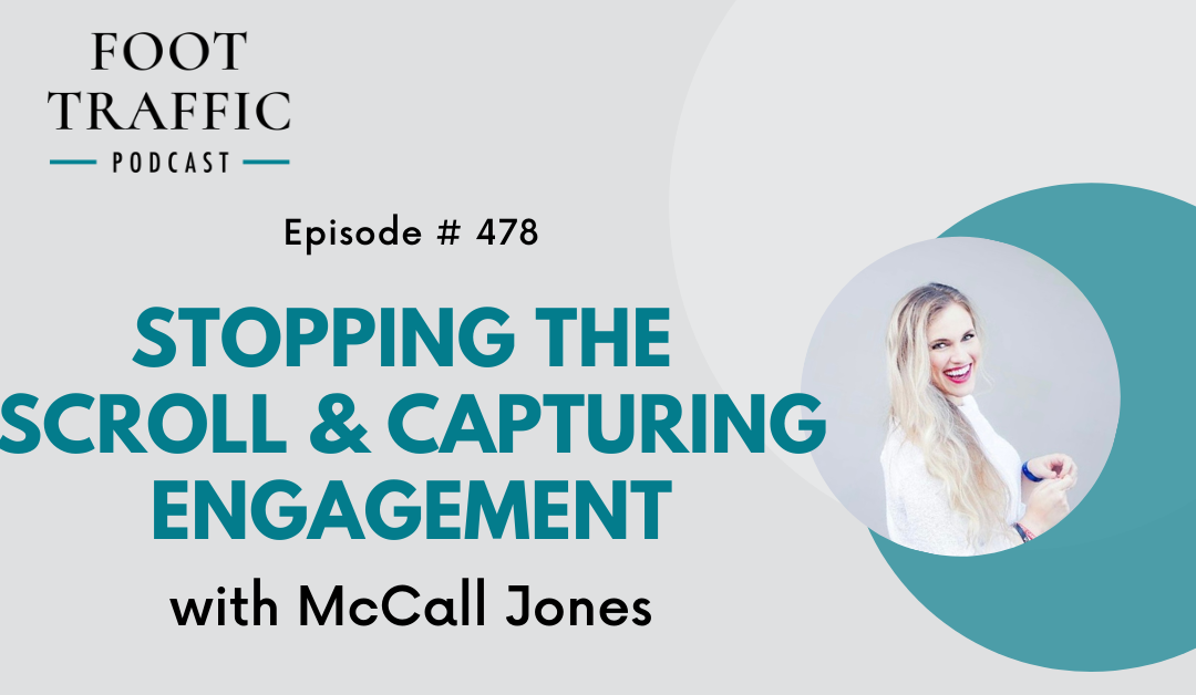 Stopping the Scroll and Capturing Engagement with McCall Jones