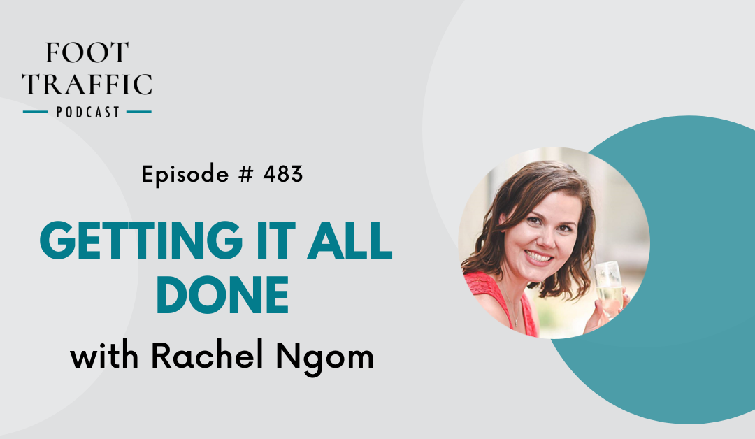 Getting It All Done with Rachel Ngom
