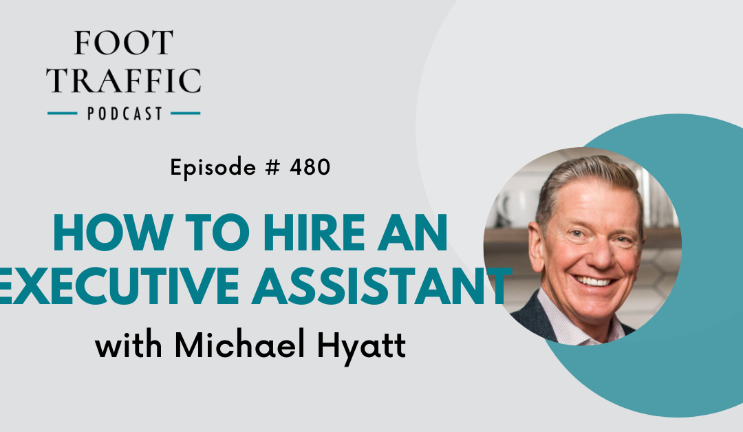 How to Hire an Executive Assistant with Michael Hyatt