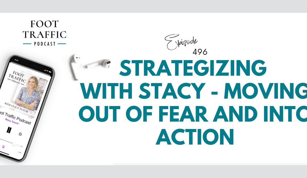 Strategizing With Stacy – Moving Out of Fear and Into Action