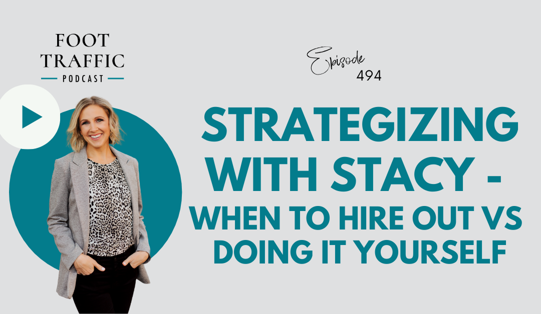 Strategizing with Stacy – When to Hire Out vs Doing It Yourself