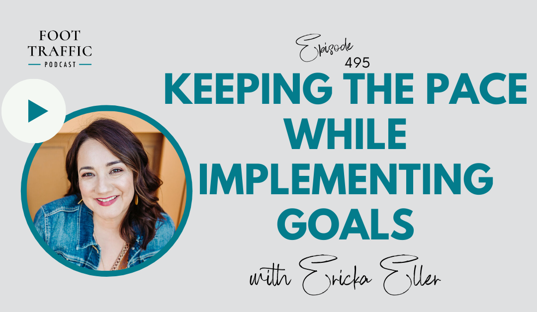 Keeping The Pace While Implementing Goals with Ericka Eller
