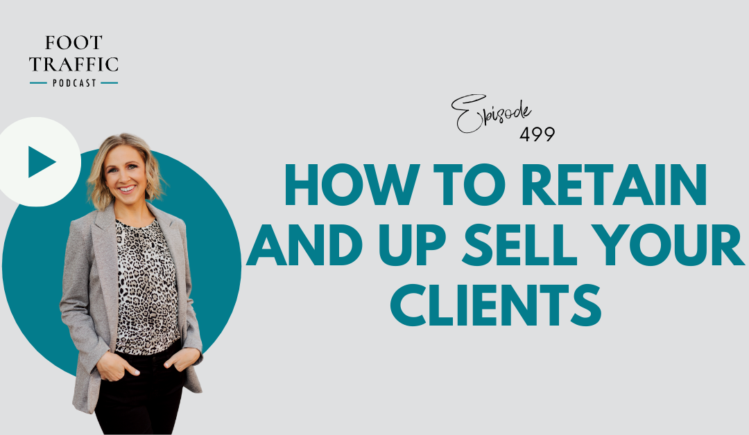 How To Retain and Up Sell Your Clients