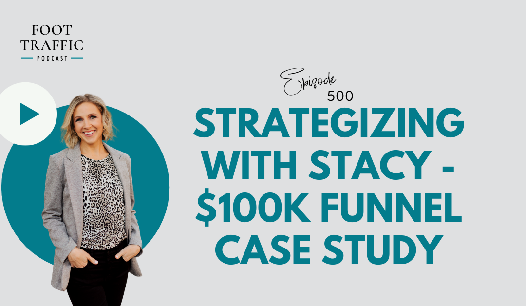 Strategizing with Stacy – $100k Funnel Case Study