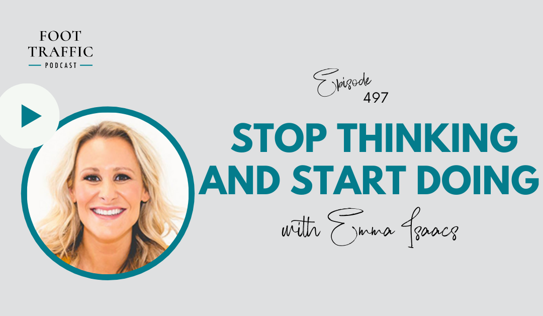Stop Thinking and Start Doing with Emma Isaacs