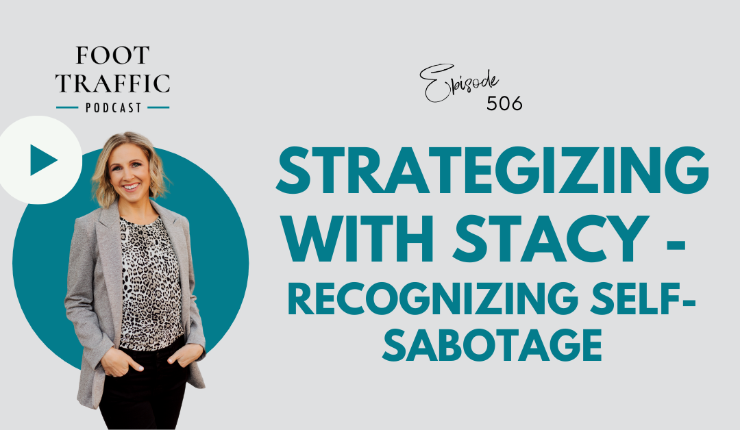 Strategizing With Stacy – Recognizing Self-Sabotage