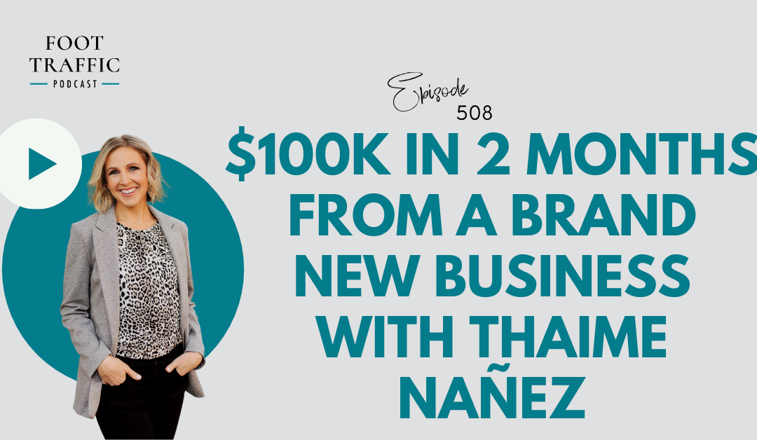 $100k in 2 Months from a Brand New Business with Thaime Nañez