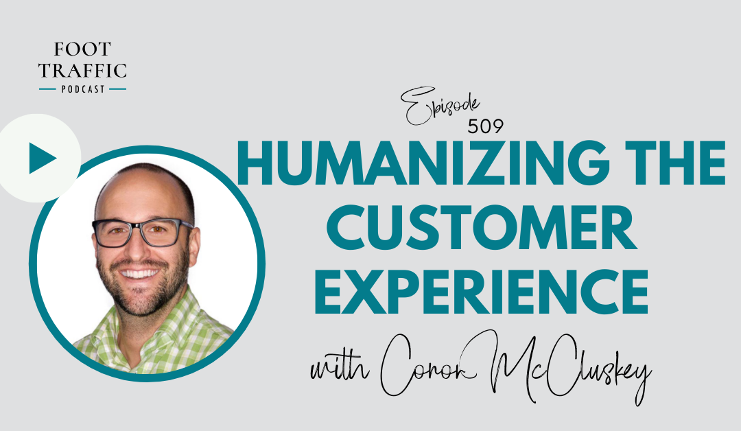 Humanizing the Customer Experience with Conor McCluskey