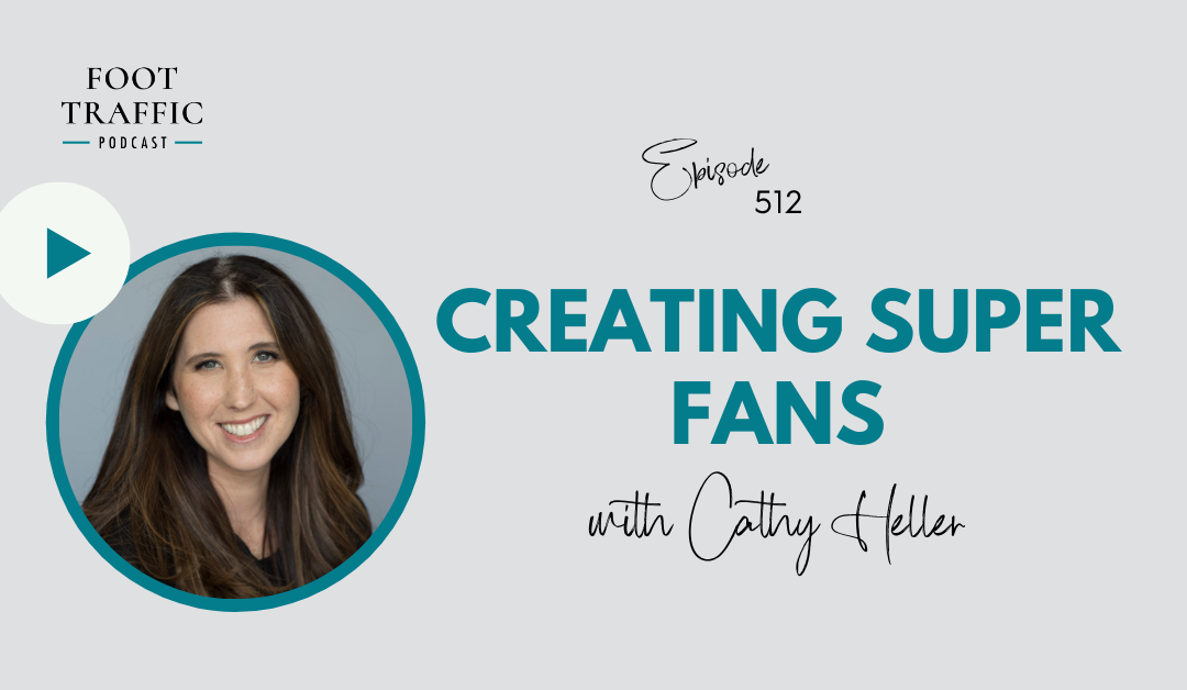 Creating Super Fans with Cathy Heller