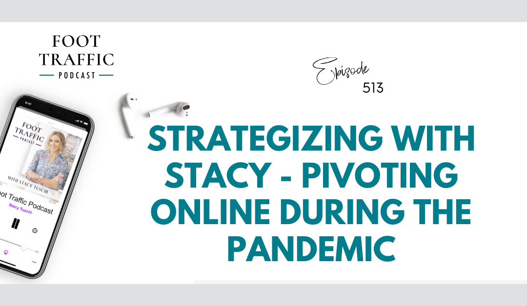 Strategizing With Stacy – Pivoting Online During the Pandemic