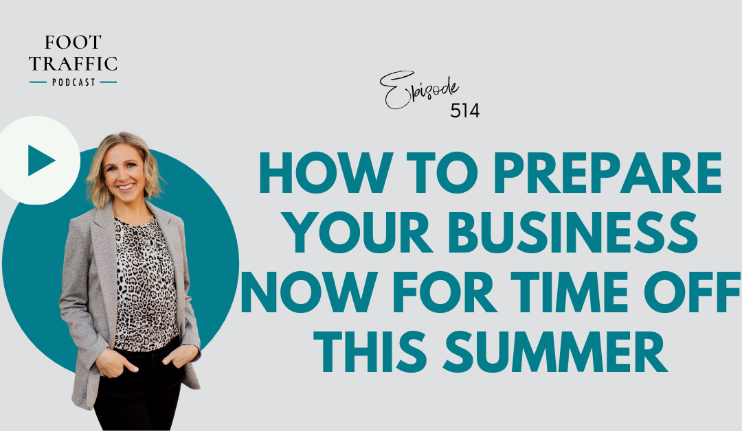 How to Prepare Your Business Now for Time Off this Summer