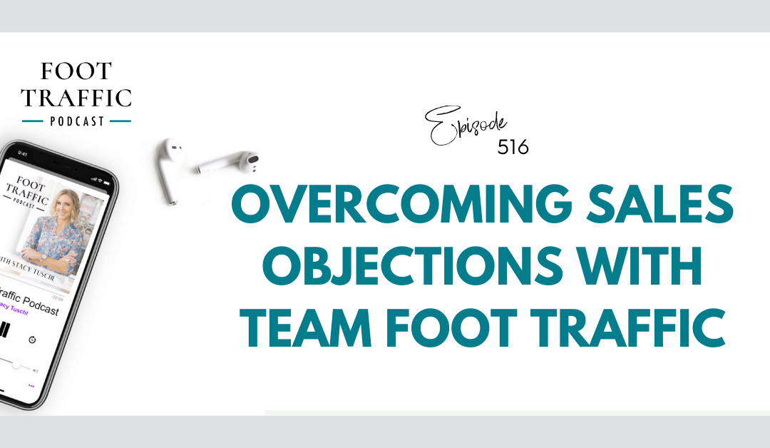 Overcoming Sales Objections with Team Foot Traffic