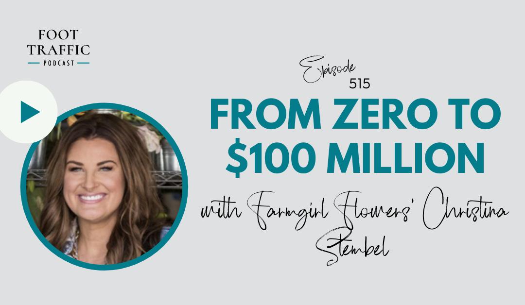 From Zero to $100 Million with Farmgirl Flowers' Christina Stembel