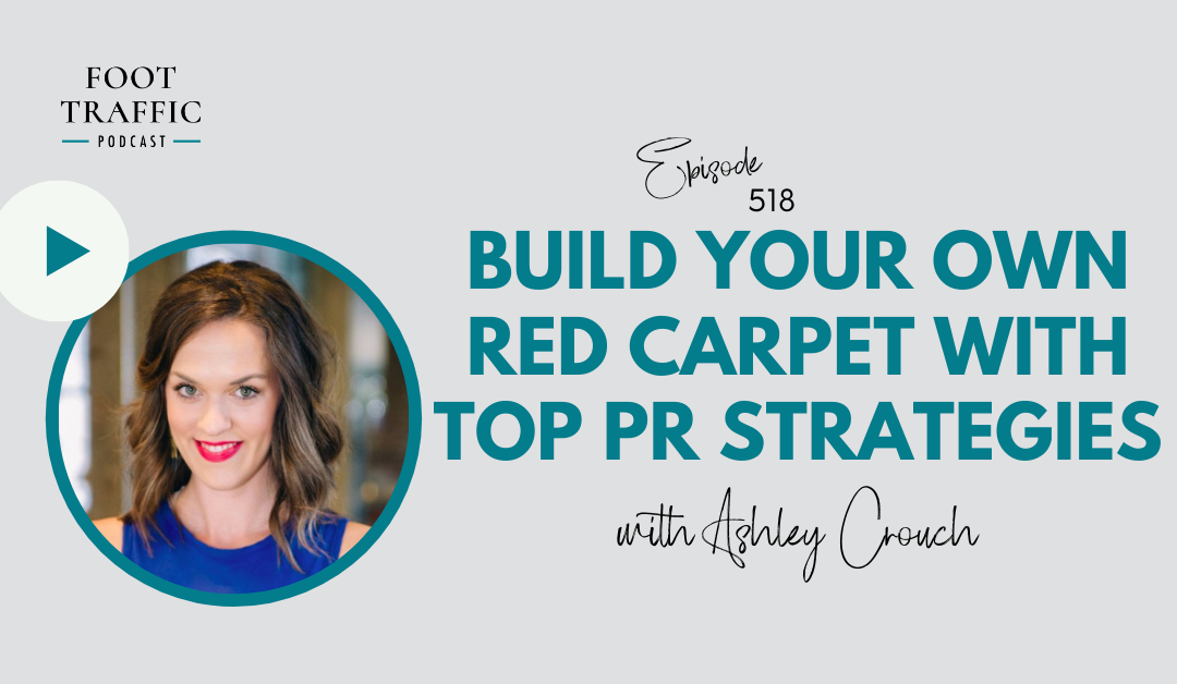Build Your Own Red Carpet with Top PR Strategies from Ashley Crouch