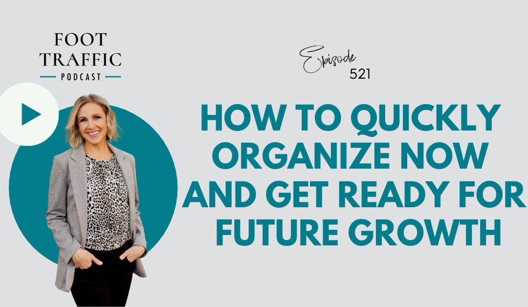 How to Quickly Organize Now and Get Ready for Future Growth