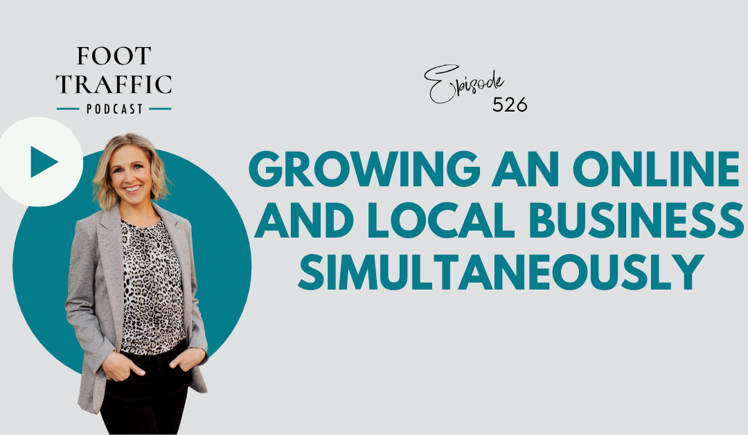 Growing an Online and Local Business Simultaneously