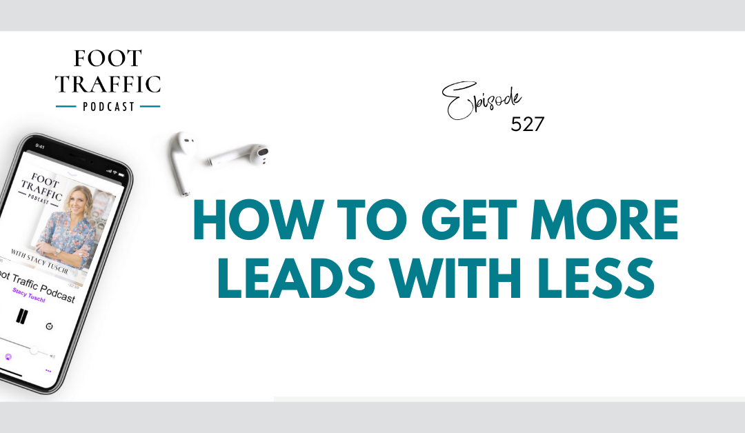 How To Get More Leads With Less