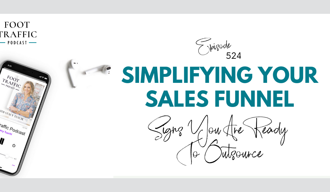 Simplifying Your Sales Funnel:  Signs You Are Ready To Outsource
