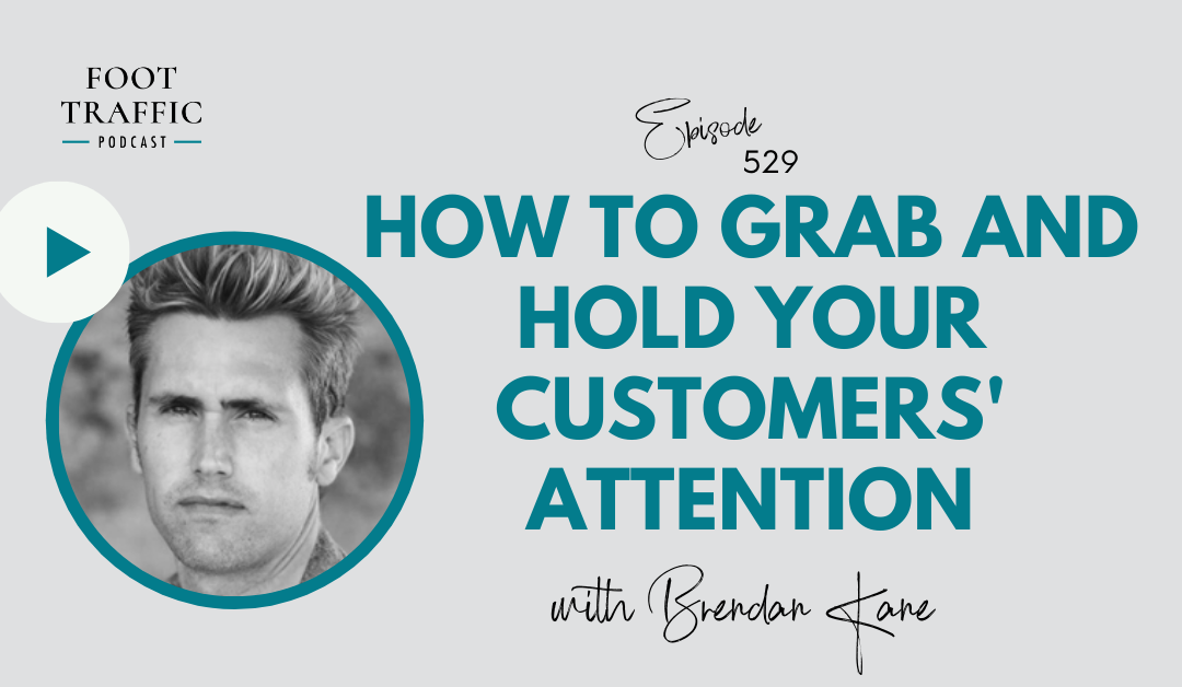 How to Grab and Hold Your Customers' Attention with Brendan Kane