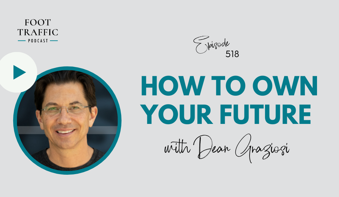 How to Own Your Future with Dean Graziosi
