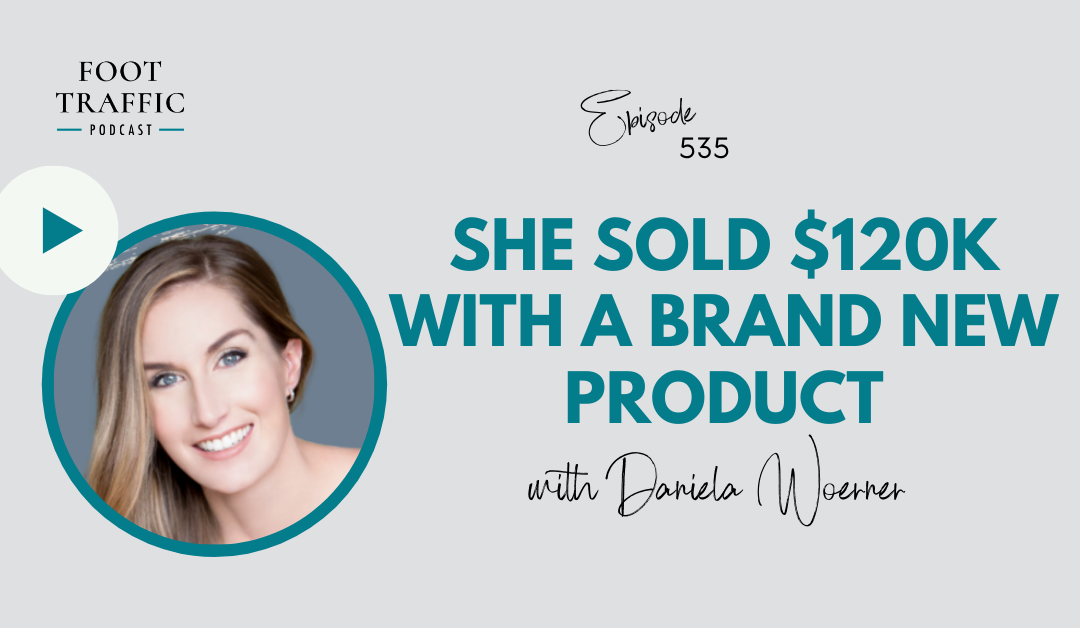 $120k in sales with a brand new product with Daniela Woerner