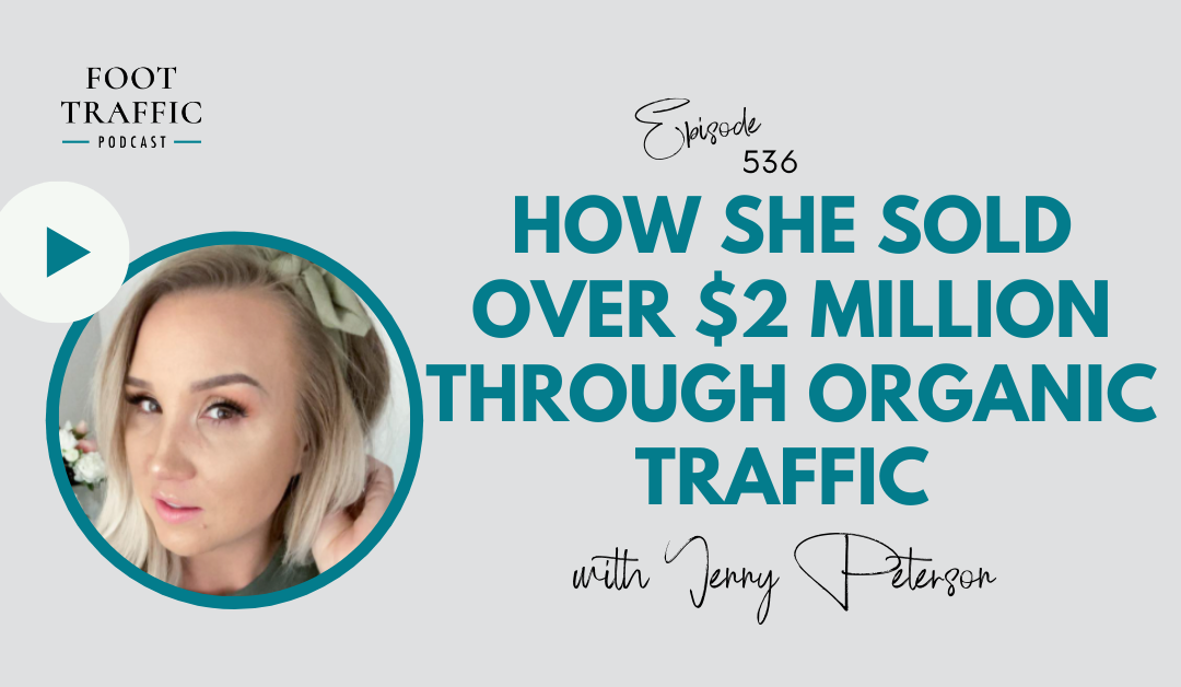How She Sold Over $2 Million Through Organic Traffic with Jenny Peterson