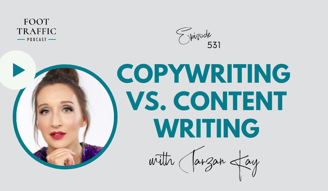Copywriting Vs. Content Writing with Tarzan Kay