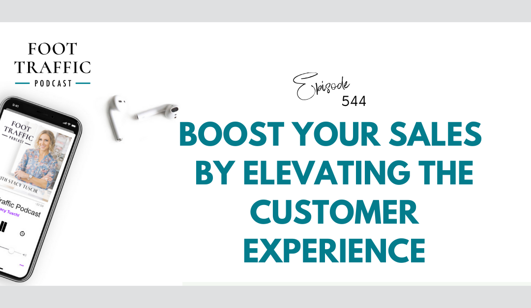 Boost Your Sales By Elevating The Customer Experience