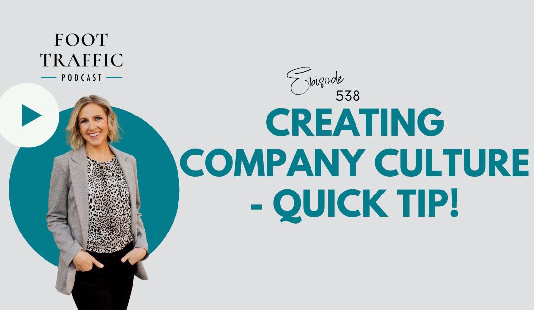 Creating Company Culture – Quick Tip!