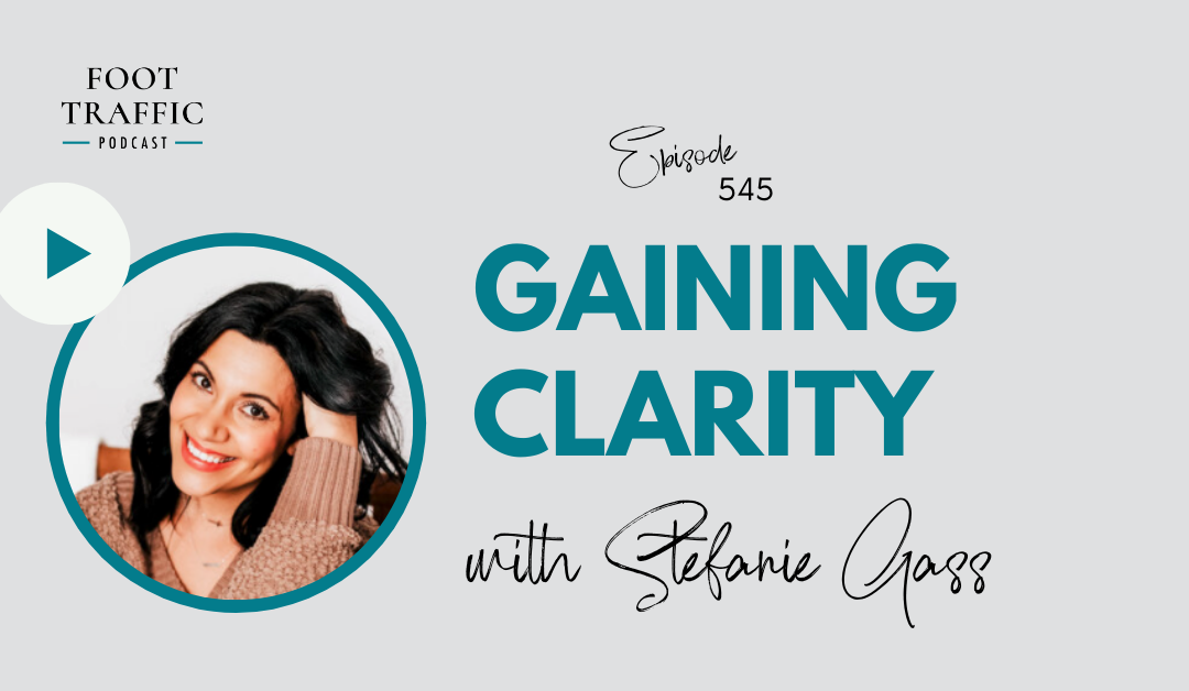 Gaining Clarity with Stefanie Gass