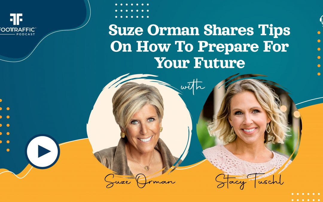 Suze Orman Shares Tips On How To Prepare For Your Future