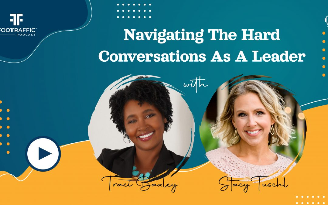 Navigating The Hard Conversations As A Leader With Traci Baxley