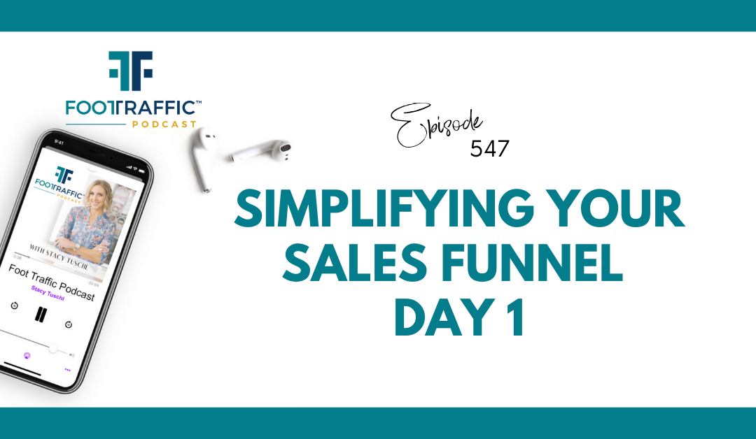 Simplifying Your Sales Funnel – Day 1
