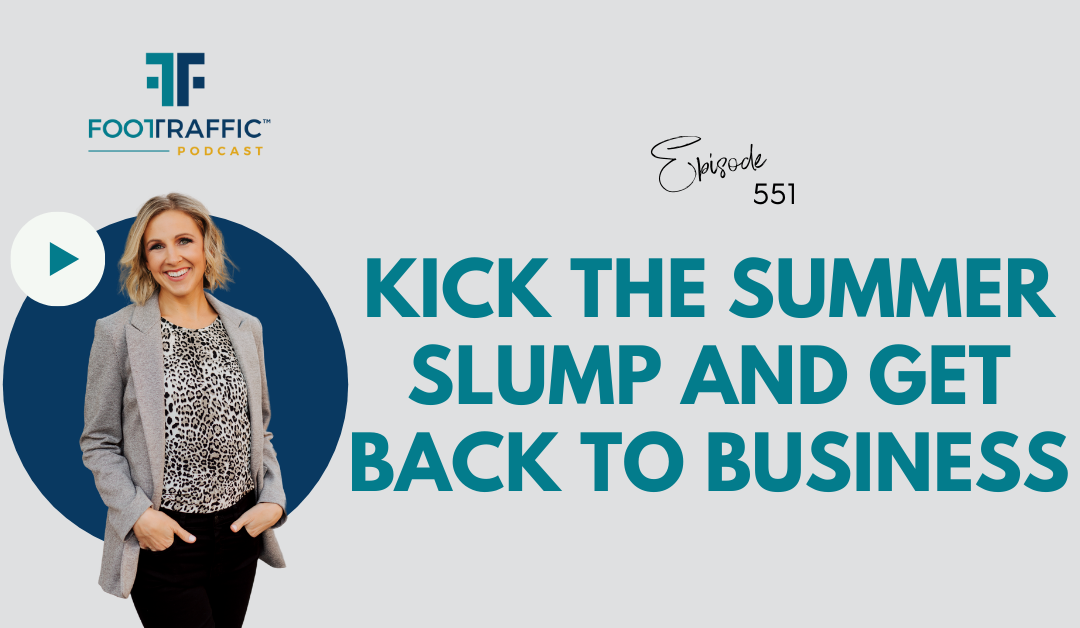 Kick the Summer Slump and Get Back to Business