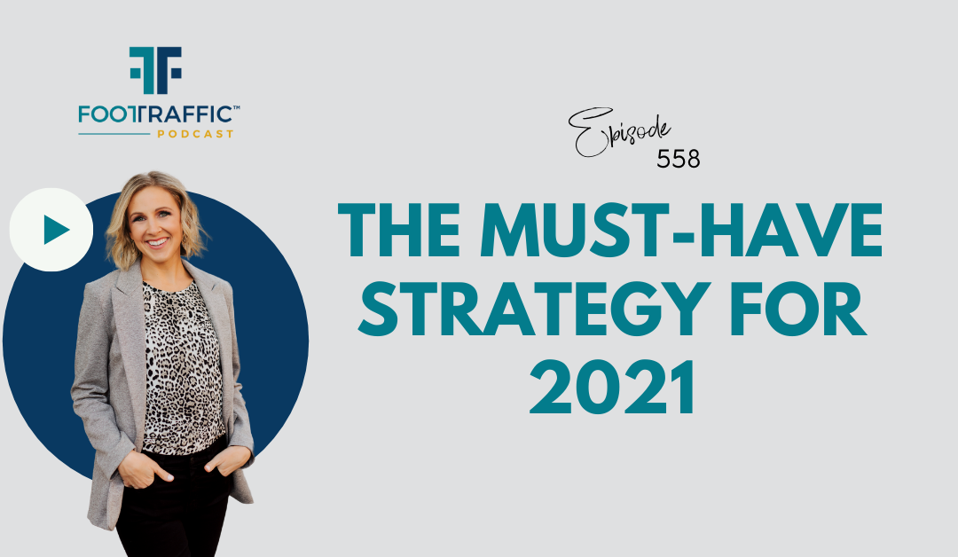 The Must-Have Strategy for 2021