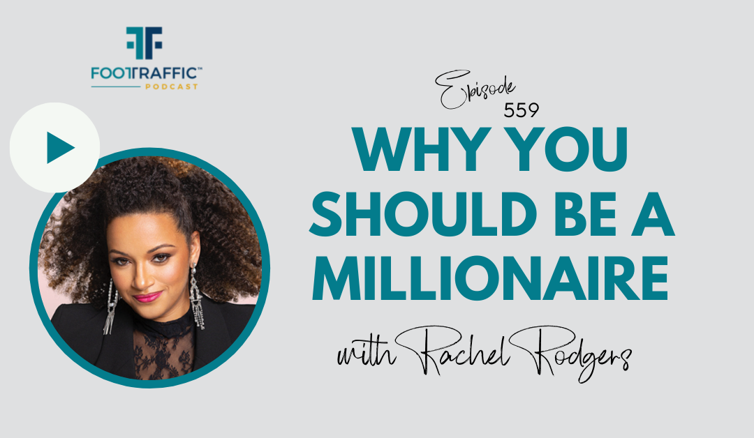 Why You Should Be a Millionaire with Rachel Rodgers