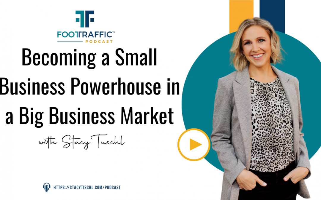 Becoming a Small Business Powerhouse in a Big Business Market